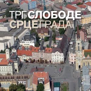 Trg slobode - srce grada