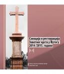 Санација и рестаурација заветног крста у Футогу 2014./2015. године